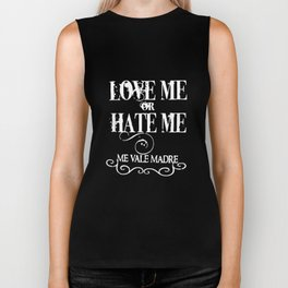Love Me Or Hate Me Me Vale Madre Funny Humor Mexican Meme T-Shirts Biker Tank