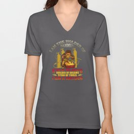 I am the holder of hammers king of the drills Unisex V-Neck