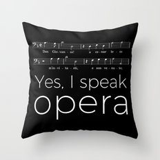 Yes, I speak opera (bass) Throw Pillow