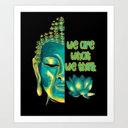 We Are What We Think Buddhist Philosophy Graphic Art Print