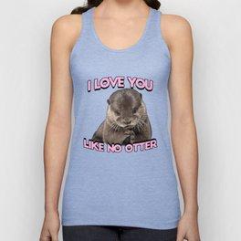 I love you like no otter Unisex Tank Top