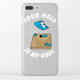 Your Hole Is My Goal Funny Cornhole design Clear iPhone Case
