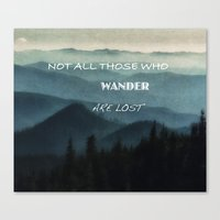 not all those who wander are lost Canvas Prints featuring Not All Those Who Wander Are Lost by Elliott's Location Photography