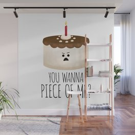 You Wanna Piece Of Me? Wall Mural