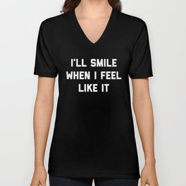 Smile Feel Like It Funny Quote Unisex V-Neck