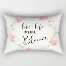 Live life in full bloom Rectangular Pillow