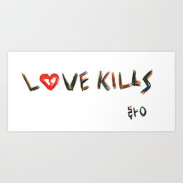 Love Kills {color} Art Print