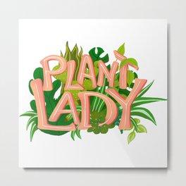 Plant Lady Metal Print