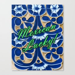 Mexican Lucky 1 Canvas Print