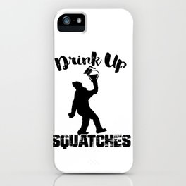 Big Foot Coffee Lover Drink Up Squatches iPhone Case