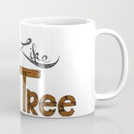 My soul is like a tree Coffee Mug