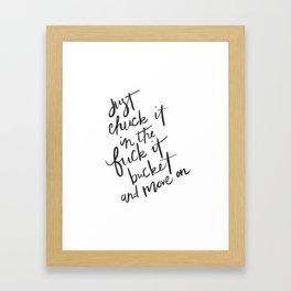 Fuck it bucket Framed Art Print