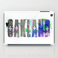 oakland iPad Cases featuring Oakland by Tonya Doughty