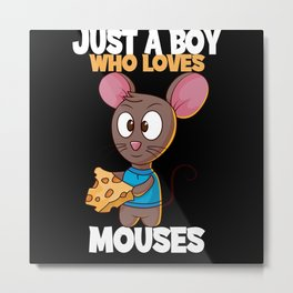 Just A Boy Who Loves Mouses I Guys Mouse Motif Metal Print