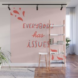 Everybody has issues Wall Mural