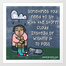 Sit with the Storm Cloud Art Print