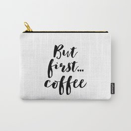 But First Coffee,Inspirational Quote,Kitchen Wall Decor,Quote Prints,Digital Print,Wall Art,Bar Deco Carry-All Pouch