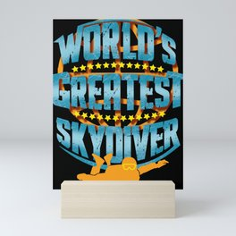 Skydiving World's Greatest Skydiver Adventure Seeker Gift Mini Art Print