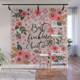 Best Fucking Auntie, Pretty Funny Quote Wall Mural