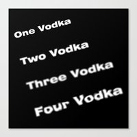 vodka Canvas Prints featuring vodka vodka vodka by smartphone_cases