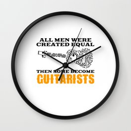 then some become guitarists Wall Clock