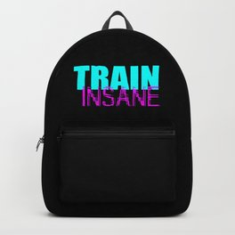 Train insane gym quote Backpack