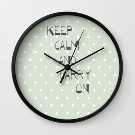 Keep Calm and Carry on ~ polka dot ~ poster ~ typography ~ illistration Wall Clock
