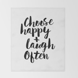 Choose Happy and Laugh Often black and white monochrome typography poster design home wall decor Throw Blanket