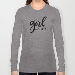 Girl Almighty Long Sleeve T-shirt