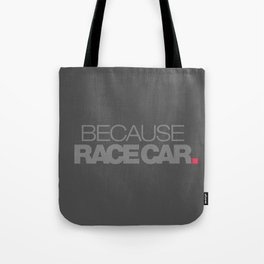BECAUSE RACE CAR v4 HQvector Tote Bag