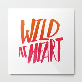 Wild At Heart x Typography Flame Ombre Metal Print