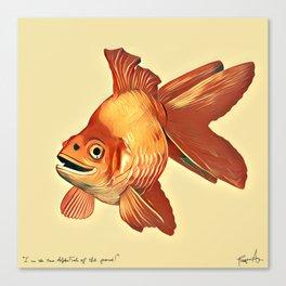 """I am the Alpha Fish of the pond!"" -Rodrigo the Goldfish Canvas Print"