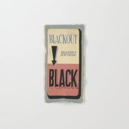 Vintage poster - Blackout Means Black Hand & Bath Towel
