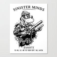 Sinister Minds. Goofy Canvas Print