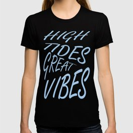 High Tides Great Vibes Summer Surf Text T-shirt