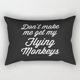 Flying Monkeys Funny Quote Rectangular Pillow