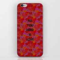 all you need is love iPhone & iPod Skins featuring All you need is love by NENE W