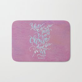 Christ Died for Us - Romans 5:8 Bath Mat