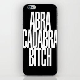 Abracadabra Bitch iPhone Skin