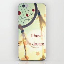 I have a dream iPhone Skin