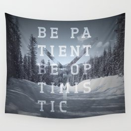 Be patient. Be optimistic. A PSA for stressed creatives. Wall Tapestry
