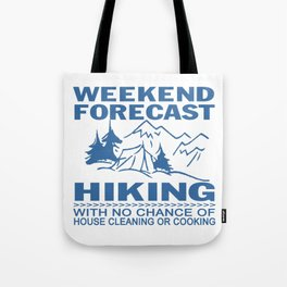Weekend forecast hiking Tote Bag