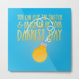 Flip the Switch Metal Print