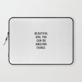 Beautiful Girl You Can Do Amazing Things Laptop Sleeve