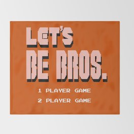 Let's Be Bros Throw Blanket