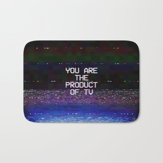 You Are The Product of TV Bath Mat