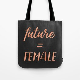 The Future is Female Pink Rose Gold on Black Tote Bag