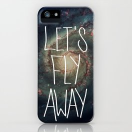 Let's Fly Away (come on, darling) iPhone Case