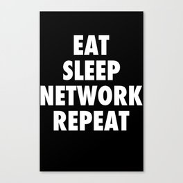 Eat Sleep NETWORK Repeat.  Canvas Print