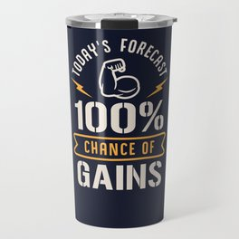 Today's Forecast 100% Chance Of Gains Travel Mug